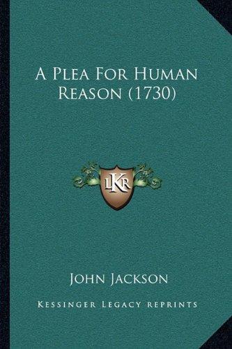 A Plea for Human Reason (1730)