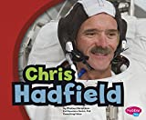 img - for Chris Hadfield (Canadian Biographies) book / textbook / text book