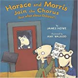 Horace and Morris Join the Chorus (but what about Dolores?) (Horace and Morris and Dolores)