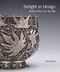 Delight in Design- Indian Silver for the Raj
