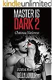 Master is Dark 2  (BDSM Roman): Chateau Vivienne
