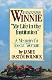 Winnie: My Life in the Institution