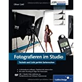 Fotografieren im Studio: Technik und Licht perfekt beherrschenvon &#34;Oliver Gietl&#34;