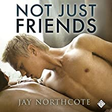 Not Just Friends (       UNABRIDGED) by Jay Northcote Narrated by Matthew Lloyd Davies