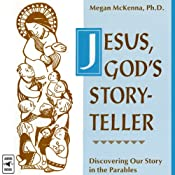 Jesus, God's Storyteller: Discovering Our Story in the Parables | [Megan McKenna]
