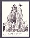 A Ranching Saga: The Lives of William Electious Halsell and Ewing Halsell (2 Volume Set)
