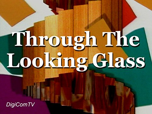 Through The Looking Glass - Season 1
