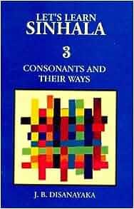Sinhala: Consonants and Their Ways - Script and Roman - With Sinhala
