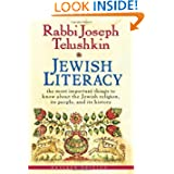 Jewish Literacy Revised Ed: The Most Important Things to Know About the Jewish Religion, Its People, and Its History...