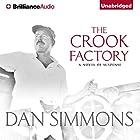 The Crook Factory Hörbuch von Dan Simmons Gesprochen von: Patrick Lawlor