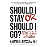 Should I Stay or Should I Go?: Surviving a Relationship with a Narcissist | Ramani Durvasula PhD