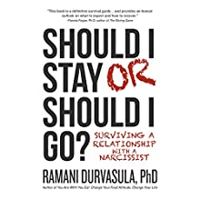Should I Stay or Should I Go?: Surviving a Relationship with a Narcissist (       UNABRIDGED) by Ramani Durvasula PhD Narrated by Ramani Durvasula PhD