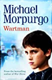 Cover of Wartman by Michael Morpurgo 1781120870