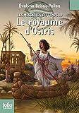 echange, troc Evelyne Brisou-Pellen - Les messagers du temps, Tome 10 : Le royaume d'Osiris