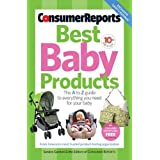 Best Baby Products (Consumer Reports Best Baby Products) ~ Sandra J. Gordon