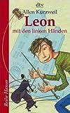 Leon mit den linken Händen. Reihe Hanser,  Band 62280 (3423622806) by Allen Kurzweil