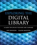 Exploring the Digital Library: A Guid...
