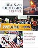 img - for Ideals and Ideologies: A Reader 9th edition by Ball, Terence, Dagger, Richard, O'Neill, Daniel I (2013) Paperback book / textbook / text book