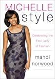 Michelle Style: Celebrating the First Lady of Fashion