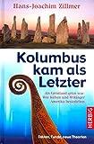 Kolumbus kam als Letzter: Als Grönland grün war: Wie Kelten und Wikinger Amerika besiedelten. Fakten, Funde, neue Theorien