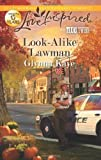 img - for By Glynna Kaye Look-Alike Lawman (Love Inspired) [Mass Market Paperback] book / textbook / text book