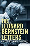 img - for The Leonard Bernstein Letters by Nigel Simeone (2013-10-11) book / textbook / text book