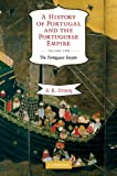 A History of Portugal and the Portuguese Empire: From Beginnings to 1807: Volume 2