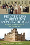 img - for A Brief Guide to Private Life in Britain's Stately Homes book / textbook / text book