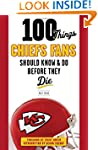 100 Things Chiefs Fans Should Know &...