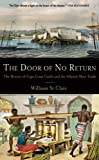 img - for The Door of No Return: The History of Cape Coast Castle and the Atlantic Slave Trade book / textbook / text book