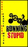 img - for Running Stupid book / textbook / text book