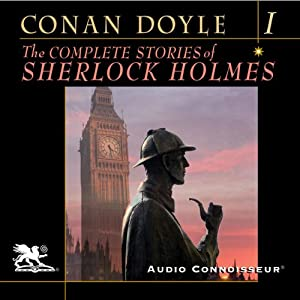 The Complete Stories of Sherlock Holmes, Volume 1 | [Sir Arthur Conan Doyle]