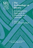 img - for The Archaeology of Slavery: A Comparative Approach to Captivity and Coercion (Center for Archaeological Investigations Occasional Paper) book / textbook / text book