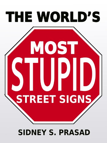 THE WORLD'S MOST STUPID STREET SIGNS