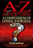 A To Z Of Everything, 4th Edition: A Compendium of General Knowledge