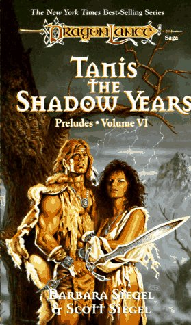 Tanis, the Shadow Years (Dragonlance: Preludes), Barbara Siegel, Scott Siegel