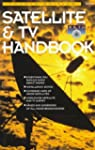 Satellite and TV Handbook 1997: Satel...