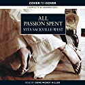 All Passion Spent (       UNABRIDGED) by Vita Sackville-West Narrated by Wendy Hiller
