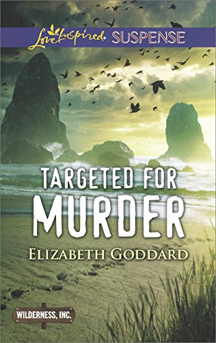 Elizabeth Goddard - Targeted for Murder (Wilderness, Inc.)
