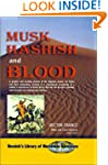 Musk Hashish and Blood (Resnick's Lib...