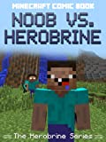 Minecraft Comic Book: Noob vs. Herobrine (The Herobrine Series)