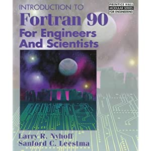 Introduction to FORTRAN 90 for Engineers and Scientists (Prentice Hall Modular Series for Engineering)