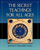 Manley Palmer Hall The Secret Teachings for All Ages