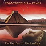 The Key Part I: The Prophecy by Strangers On A Train (2012-12-11)