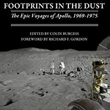 Footprints in the Dust: The Epic Voyages of Apollo, 1969-1975 (       UNABRIDGED) by Colin Burgess, Richard F. Gordon Jr Narrated by Jerry Longe