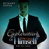 Exploration of Himself: Art of Love, Book 1 | Bethany Dayna