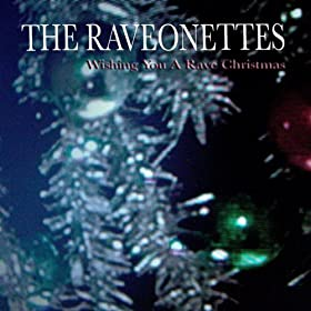 Wishing You A Rave Christmas (Exclusive Amazon MP3 Version)