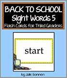 Back to School Sight Words 5 - Flash Cards for Third Graders (Back to School Sight Words for New Readers)
