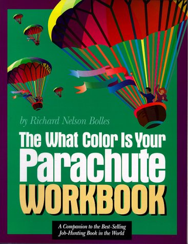 The What Color Is Your Parachute Workbook: A Practical Manual for Job Hunters and Career Changers, Bolles, Richard N.