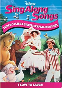 Sing-Along Songs: Supercalifragilisticexpialidocious - I Love to Laugh